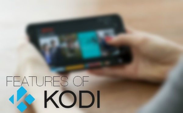 Features of Kodi for Android